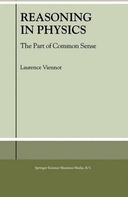 Reasoning in Physics: The Part of Common Sense (Paperback)