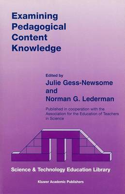 Examining Pedagogical Content Knowledge: The Construct and its Implications for Science Education - Contemporary Trends and Issues in Science Education 6 (Paperback)