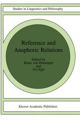 Reference and Anaphoric Relations - Studies in Linguistics and Philosophy 72 (Paperback)