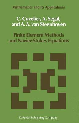 Finite Element Methods and Navier-Stokes Equations - Mathematics and Its Applications 22 (Paperback)
