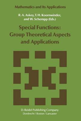 Special Functions: Group Theoretical Aspects and Applications - Mathematics and Its Applications 18 (Paperback)
