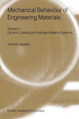 Mechanical Behaviour of Engineering Materials: Volume 2: Dynamic Loading and Intelligent Material Systems (Paperback)