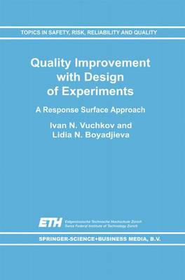 Quality Improvement with Design of Experiments: A Response Surface Approach - Topics in Safety, Risk, Reliability and Quality 7 (Paperback)