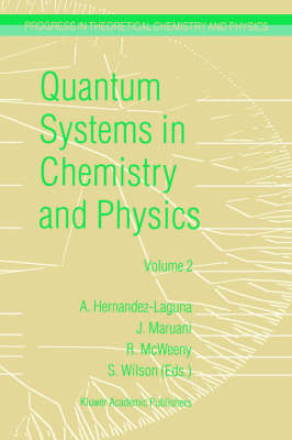 Quantum Systems in Chemistry and Physics: Volume 1: Basic Problems and Model Systems Volume 2: Advanced Problems and Complex Systems Granada, Spain (1997) - Progress in Theoretical Chemistry and Physics 2/2 (Paperback)