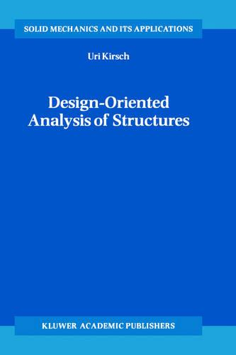 Design-Oriented Analysis of Structures: A Unified Approach - Solid Mechanics and Its Applications 95 (Hardback)