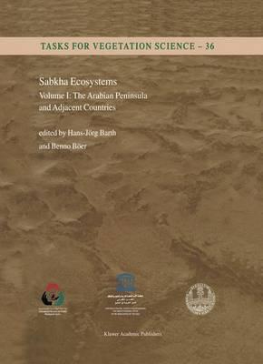 Sabkha Ecosystems: Sabkha Ecosystems The Arabian Peninsula and Adjacent Countries Volume I - Tasks for Vegetation Science 36 (Hardback)