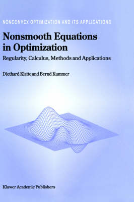 Nonsmooth Equations in Optimization: Regularity, Calculus, Methods and Applications - Nonconvex Optimization and Its Applications 60 (Hardback)