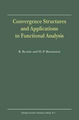 Convergence Structures and Applications to Functional Analysis (Hardback)