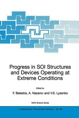 Progress in SOI Structures and Devices Operating at Extreme Conditions - NATO Science Series II 58 (Hardback)