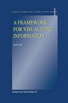 A Framework for Visualizing Information - Human-Computer Interaction Series 1 (Hardback)