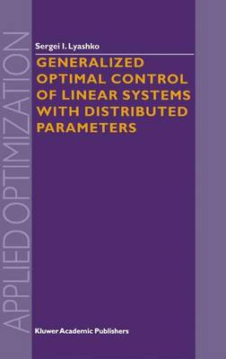 Generalized Optimal Control of Linear Systems with Distributed Parameters - Applied Optimization 69 (Hardback)