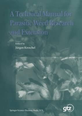 A Technical Manual for Parasitic Weed Research and Extension (Paperback)