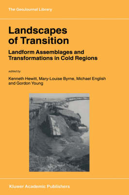 Landscapes of Transition: Landform Assemblages and Transformations in Cold Regions - GeoJournal Library 68 (Hardback)