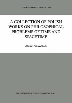 A Collection of Polish Works on Philosophical Problems of Time and Spacetime - Synthese Library 309 (Hardback)