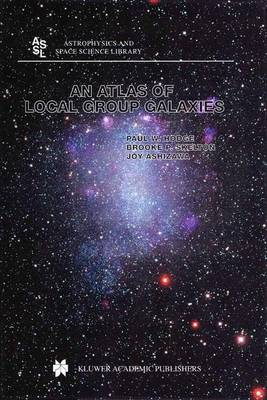 An Atlas of Local Group Galaxies - Astrophysics and Space Science Library 221 (Hardback)