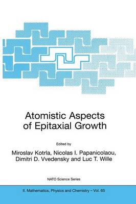 Atomistic Aspects of Epitaxial Growth - NATO Science Series II 65 (Paperback)
