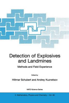 Detection of Explosives and Landmines: Methods and Field Experience - NATO Science Series II 66 (Paperback)