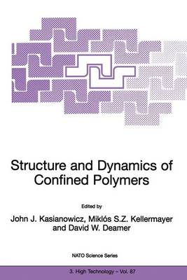 Structure and Dynamics of Confined Polymers: Proceedings of the NATO Advanced Research Workshop on Biological, Biophysical & Theoretical Aspects of Polymer Structure and Transport Bikal, Hungary 20-25 June 1999 - Nato Science Partnership Subseries: 3 87 (Hardback)