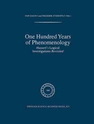 One Hundred Years of Phenomenology: Husserl's Logical Investigations Revisited - Phaenomenologica 164 (Hardback)