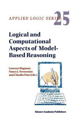 Logical and Computational Aspects of Model-Based Reasoning - Applied Logic Series 25 (Hardback)