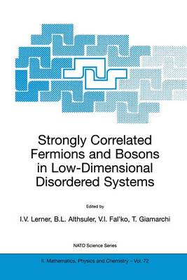Strongly Correlated Fermions and Bosons in Low-Dimensional Disordered Systems - NATO Science Series II 72 (Hardback)