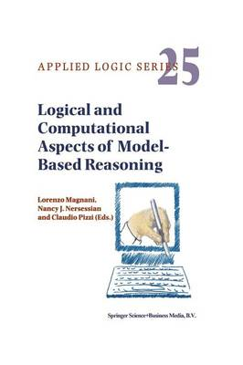 Logical and Computational Aspects of Model-Based Reasoning - Applied Logic Series 25 (Paperback)