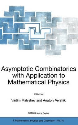 Asymptotic Combinatorics with Application to Mathematical Physics - NATO Science Series II 77 (Hardback)