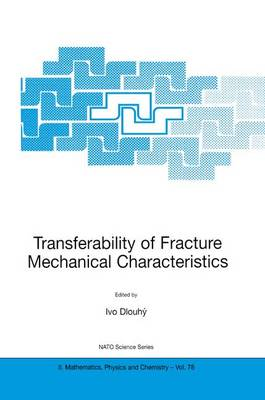 Transferability of Fracture Mechanical Characteristics - NATO Science Series II 78 (Hardback)