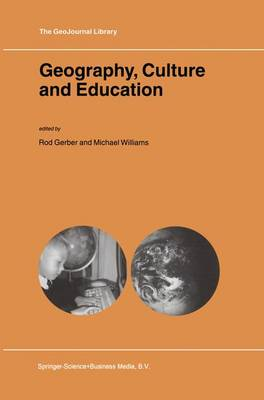 Geography, Culture and Education - GeoJournal Library 71 (Hardback)