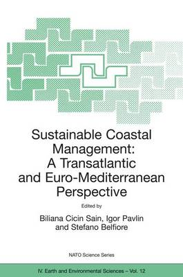 Sustainable Coastal Management: A Transatlantic and Euro-Mediterranean Perspective - NATO Science Series IV 12 (Hardback)