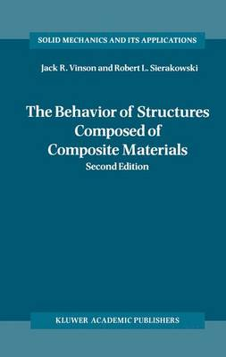The Behavior of Structures Composed of Composite Materials - Solid Mechanics and Its Applications 105 (Hardback)