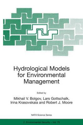 Hydrological Models for Environmental Management: Proceedings of the NATO Advanced Research Workshop on Stochastic Models of Hydrological Processes and Their Applications in Problems of Environmental Preservation, Held in Moscow, Russia, from 23 to 27 November 1998 - NATO Science Partnership Subseries: 2 v. 79 (Hardback)