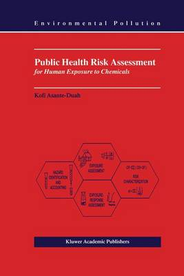 Public Health Risk Assessment for Human Exposure to Chemicals - Environmental Pollution 6 (Paperback)