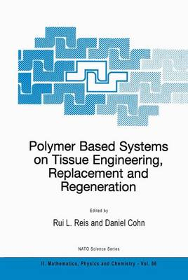 Polymer Based Systems on Tissue Engineering, Replacement and Regeneration - NATO Science Series II 86 (Hardback)