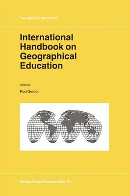 International Handbook on Geographical Education - GeoJournal Library 73 (Hardback)