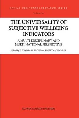 The Universality of Subjective Wellbeing Indicators: A Multi-disciplinary and Multi-national Perspective - Social Indicators Research Series 16 (Hardback)