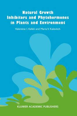Natural Growth Inhibitors and Phytohormones in Plants and Environment (Hardback)