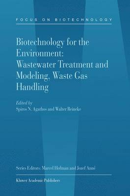 Biotechnology for the Environment: Wastewater Treatment and Modeling, Waste Gas Handling - Focus on Biotechnology 3C (Hardback)
