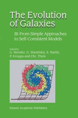 The Evolution of Galaxies: III - From Simple Approaches to Self-Consistent Models (Hardback)