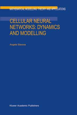 Cellular Neural Networks: Dynamics and Modelling - Mathematical Modelling: Theory and Applications 16 (Hardback)