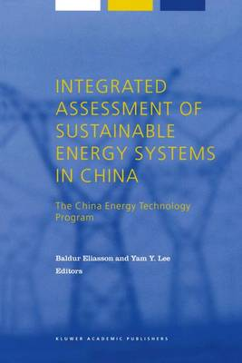 Integrated Assessment of Sustainable Energy Systems in China, the China Energy Technology Program: A Framework for Decision Support in the Electric Sector of Shandong Province - Alliance for Global Sustainability Bookseries v. 4