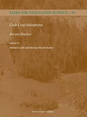 Cash Crop Halophytes: Recent Studies: 10 Years after Al Ain Meeting - Tasks for Vegetation Science 38 (Hardback)