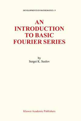 An Introduction to Basic Fourier Series - Developments in Mathematics 9 (Hardback)