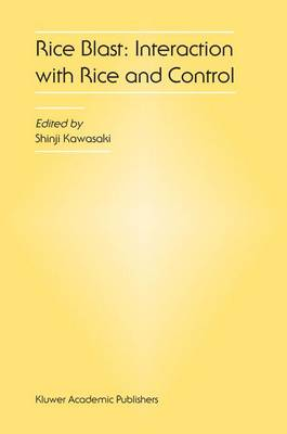 Rice Blast: Interaction with Rice and Control: Proceedings of the 3rd International Rice Blast Conference (Hardback)