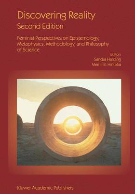 Discovering Reality: Feminist Perspectives on Epistemology, Metaphysics, Methodology, and Philosophy of Science - Synthese Library 161 (Paperback)