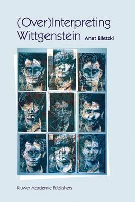 (Over)Interpreting Wittgenstein - Synthese Library 319 (Paperback)