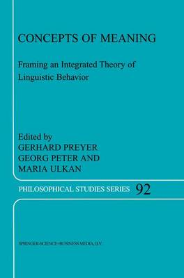 Concepts of Meaning: Framing an Integrated Theory of Linguistic Behavior - Philosophical Studies Series 92 (Hardback)