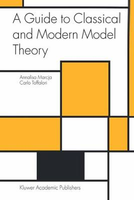 A Guide to Classical and Modern Model Theory - Trends in Logic 19 (Paperback)