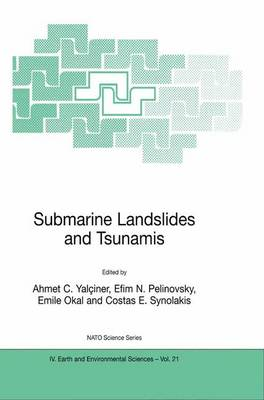 Submarine Landslides and Tsunamis: Proceedings of the NATO Advanced Research Wrokshop, Istanbul, Turkey, May 23-26, 2001 - NATO Science Series IV v. 21 (Hardback)