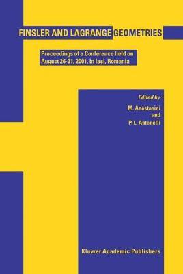 Finsler and Lagrange Geometries: Proceedings of a Conference held on August 26-31, Iasi, Romania (Hardback)